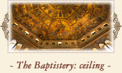 The Baptistery: inside view and mosaic ceiling