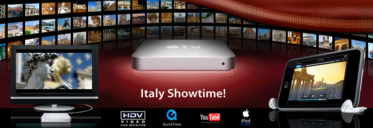 First podcast of Italy in HD designed for Apple TV! - High definition movies of Italy - HD content for Apple TV - video city guides