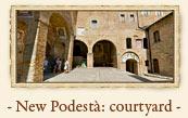 Palazzo del Podestà: courtyard, San Gimignano Italy