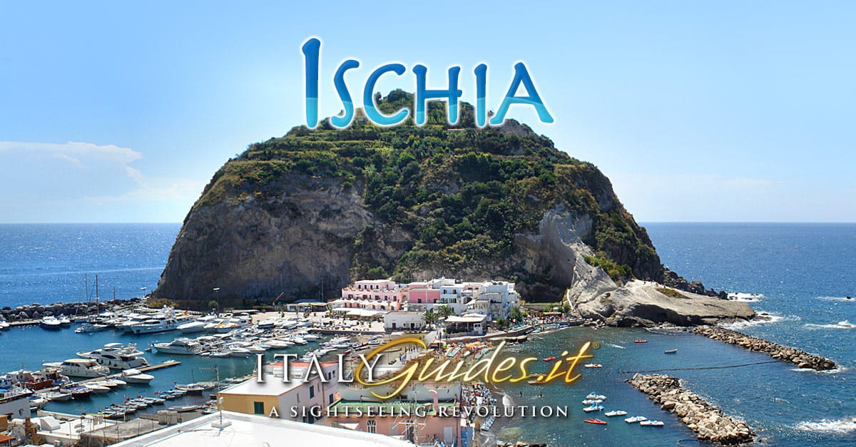 Isle Of Ischia Travel Guide Attractions Things To Do In